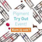 Nieuwe pigmentkleuren | Pigment Try Out event